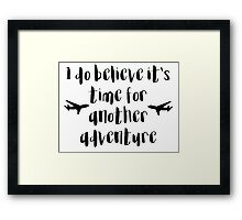 Time for another Adventure Framed Print