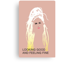 Looking Good and Feeling Fine Canvas Print