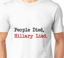 People Died, Hillary Lied Unisex T-Shirt