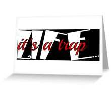 Life is a trap funny saying  Greeting Card