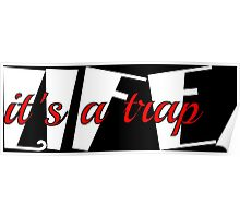Life is a trap funny saying  Poster