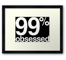99 obsessed black Framed Print