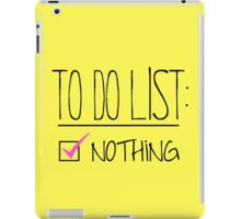 """TO DO"" LIST: NOTHING iPad Case/Skin"