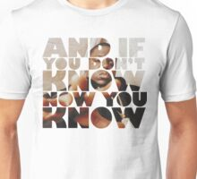 And If You Dont Know Unisex T-Shirt