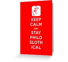 Keep Calm and Stay Philoslothical Greeting Card