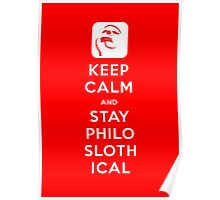 Keep Calm and Stay Philoslothical Poster