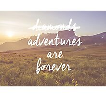 Adventures are forever Photographic Print