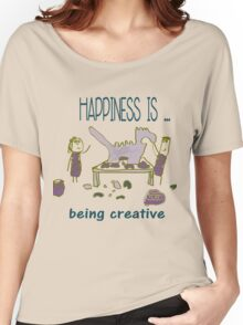 Happiness is being creative Women's Relaxed Fit T-Shirt