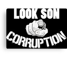 Look Soon Corruption Protest T-shirts Canvas Print