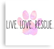 Live. Love. Rescue Pink Watercolor Paw Canvas Print