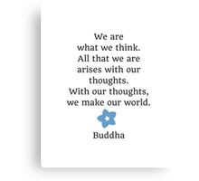 We are what we think Canvas Print