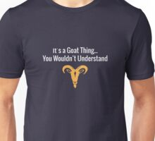 It's A Goat Thing You Wouldn't Understand Unisex T-Shirt