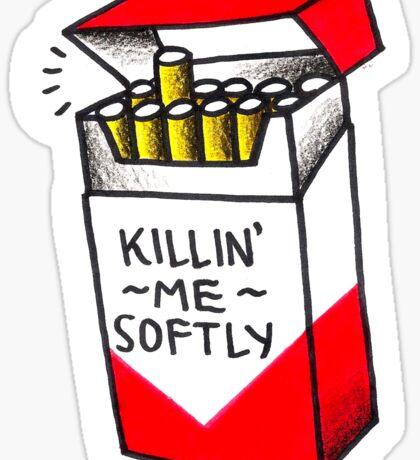 Killin Me Softly Sticker