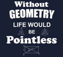 Life Without Geometry Would Be Pointless One Piece - Short Sleeve