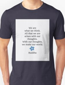 We are what we think Unisex T-Shirt