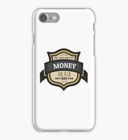 Money For War But Not Education Protest iPhone Case/Skin
