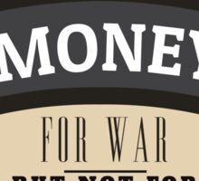 Money For War But Not Education Protest Sticker