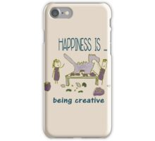 Happiness is being creative iPhone Case/Skin