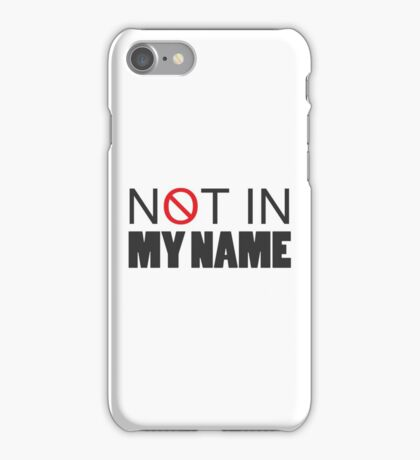 Not In My Name Political Protest iPhone Case/Skin