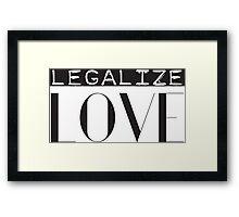 Legalize Love Protest Framed Print