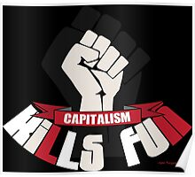 Capitalism kills fun funny protest Poster