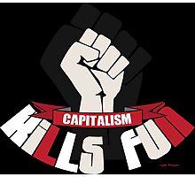 Capitalism kills fun funny protest Photographic Print