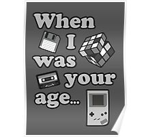 When I Was Your Age... Poster