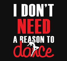 I do not need a reason to dance Womens Fitted T-Shirt