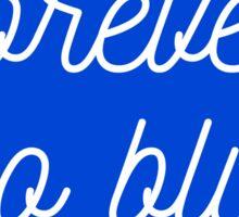 forever go blue Sticker