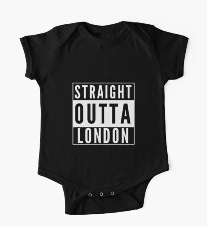 Straight Outta London One Piece - Short Sleeve