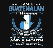 I am a Guatemalan Woman - I was born with My Heart On My Sleeve - A Fire In my Soul and a Mouth I can not Control Womens Fitted T-Shirt