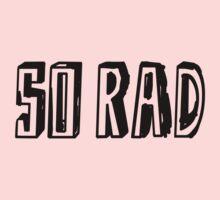 RAD. SO RAD. Kids Tee