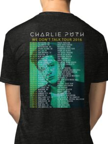 DATES OF TOUR 2016 CHARLIE PUTH BMTR Tri-blend T-Shirt