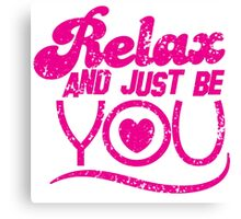 Relax and just be you distressed version Canvas Print