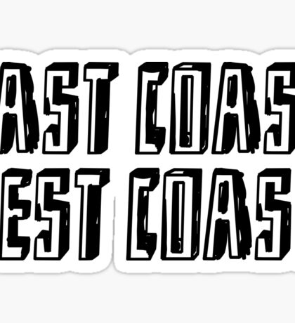 Funny quote: EAST COAST Sticker