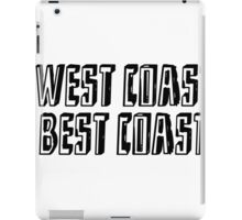 Funny quote: WEST COAST iPad Case/Skin