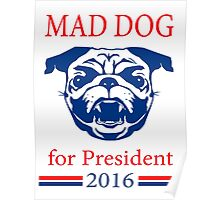 Mad Dog For President Poster