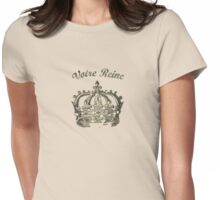 Your Queen Womens Fitted T-Shirt