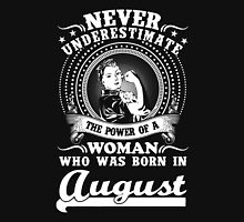 Never underestimate the power of a woman who was born in August Womens Fitted T-Shirt