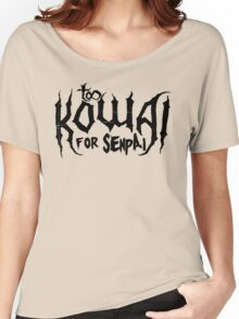 Too Kowai for Senpai (Black) Women's Relaxed Fit T-Shirt