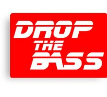 DJ quote: DROP THE BASS Canvas Print