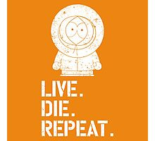 Live. Die. Repeat. Kenny. Photographic Print