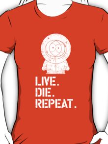Live. Die. Repeat. Kenny. T-Shirt