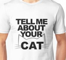 Tell Me About Your Cat (Black) Unisex T-Shirt