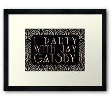 I Party With Jay Gatsby Framed Print