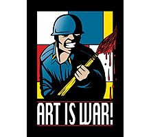 Art is War! Photographic Print