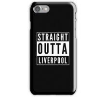 Straight Outta Liverpool iPhone Case/Skin