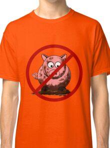 No Dirty Pigs Classic T-Shirt