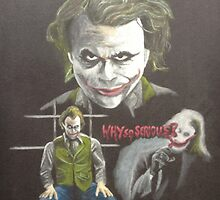 """Why so serious?"" by BigKevG"