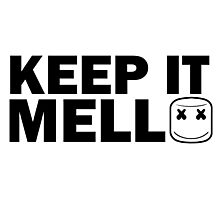 Keep it Mello Photographic Print